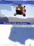 Jean-Luc Queyla et Jean Viret - Sécurité civile en France : organisation et missions.