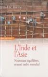 Jean-Luc Racine - L'Inde et l'Asie - Nouveaux équilibres, nouvel ordre mondial.