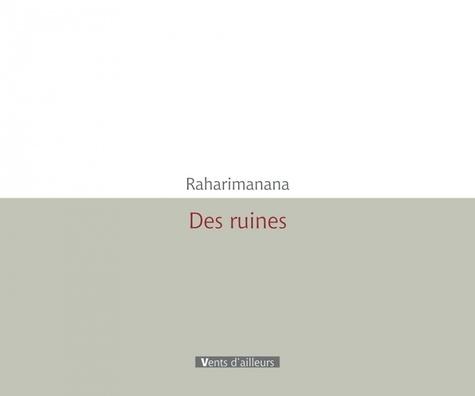Jean-Luc Raharimanana - Des ruines.
