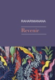 Jean-Luc Raharimanana - Revenir.