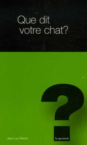 Jean-Luc Renck - Que dit votre chat ?.