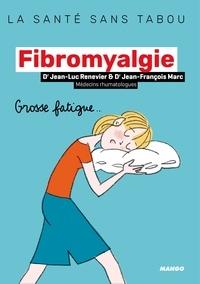 Jean-Luc Renevier et Jean-François Marc - La fibromyalgie - Mieux la comprendre, mieux la vivre.
