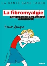 Jean-Luc Renevier et Jean-François Marc - La fibromyalgie.