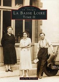 Jean-Luc Ricordeau - La Basse Loire - Tome 2.