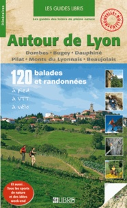 Jean-Luc Rigaux - Autour de Lyon - Dombes-Bugey-Dauphiné-Pilat-Monts du Lyonnais-Beaujolais.