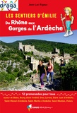 Jean-Luc Rigaux - Les sentiers d'Emilie du Rhône aux Gorges de l'Ardèche - 12 promenades pour tous.