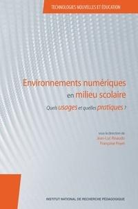 Jean-Luc Rinaudo et Françoise Poyet - Environnements numériques en milieu scolaire - Quels usages et quelles pratiques ?.