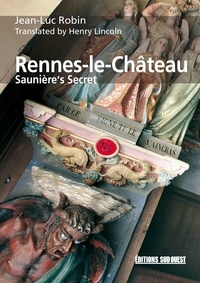 Jean-Luc Robin - Rennes-le-Château - Saunière's Secret.