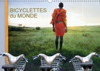 Jean-Luc Rollier - BICYCLETTES du MONDE (Calendrier mural 2017 DIN A3 horizontal) - Deux roues, sept pays, treize images. (Calendrier mensuel, 14 Pages ).