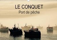 Jean-Luc Rollier - LE CONQUET Port de pêche (Calendrier mural 2017 DIN A3 horizontal) - Le Port du Conquet en Bretagne et ses bateaux de pêche (Calendrier mensuel, 14 Pages ).