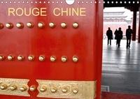 Jean-Luc Rollier - ROUGE CHINE (Calendrier mural 2017 DIN A4 horizontal) - La Chine et son rouge omniprésent (Calendrier mensuel, 14 Pages ).