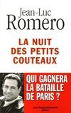 Jean-Luc Romero - La nuit des petits couteaux - Qui gagnera la bataille de Paris ?.