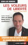 Jean-Luc Romero - Les Voleurs de Liberté - 2009-2012 : Vers un avenir libéré de la souffrance !.