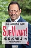 Jean-Luc Romero - SurVivant ! - Mes 30 ans avec le sida.