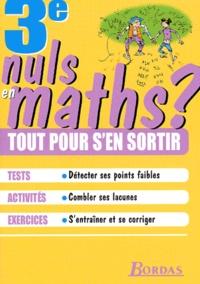 Mathématiques 3ème. Nuls en maths ? Tout pour sen sortir.pdf