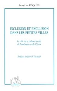 Jean-Luc Roques - Inclusion et exclusion dans les petites villes - Le rôle de la culture locale, de la mémoire et de l'école.