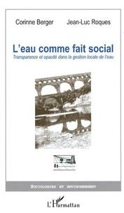 Jean-Luc Roques - L'eau comme fait social : transparence et opacité dans la gestion locale de l'eau.