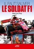 Jean-Luc Roy - Il faut sauver le soldat F1.