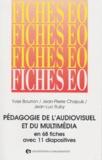 Jean-Luc Ruby et Yves Bourron - Pédagogie de l'audiovisuel et du multimédia - En 68 fiches, avec 11 diapositives.