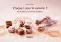 Jean-Luc Sady - Craquez pour le caramel ! - 30 recettes pour fondre de plaisir.