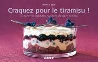 Jean-Luc Sady - Craquez pour le Tiramisu ! - 30 Recettes inédites de votre dessert préféré.