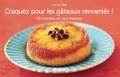 Jean-Luc Sady et Pierre Desgrieux - Craquez pour les gâteaux renversés ! - 30 recettes de nos mamies.
