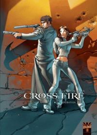 Jean-Luc Sala et Pierre-Mony Chan - Cross Fire Tome 1 : Opération Judas.