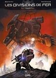 Jean-Luc Sala et Ronan Toulhoat - Les Divisions de fer Tome 1 : Commando rouge.