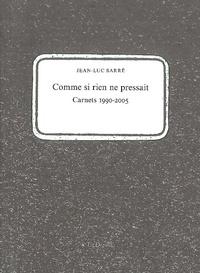 Jean-Luc Sarré - Comme si rien ne pressait - Précédé de Rurales, urbaines & autres et Au crayon.