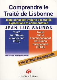 Jean-Luc Sauron - Comprendre le Traité de Lisbonne - Texte consolidé intégrale des traités, explications et commentaires.