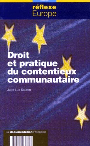 Jean-Luc Sauron - Droit et pratique du contentieux communautaire.