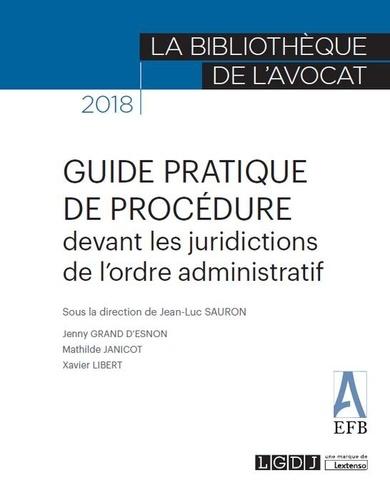 Jean-Luc Sauron - Guide pratique de procédure devant les juridictions de l'ordre administratif.