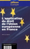 Jean-Luc Sauron - L'application du droit de l'Union européenne en France.
