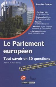 Jean-Luc Sauron - Le Parlement européen - Tout savoir en 30 questions.