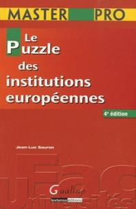 Jean-Luc Sauron - Le puzzle des institutions européennes.