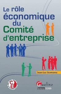 Jean-Luc Scemama - Rôle économique du comité d'entreprise.
