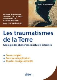 Histoiresdenlire.be Les traumatismes de la Terre - Géologie des phénomènes naturels extrêmes Image