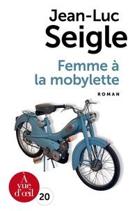 Jean-Luc Seigle - Femme à la mobylette.