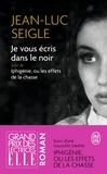 Jean-Luc Seigle - Je vous écris dans le noir.