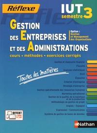 Jean-Luc Siegwart et Sylvie Chamillard - Gestion des entreprises et des administrations IUT semestre 3 - Toutes les matières.