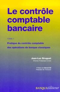 Le contrôle comptable bancaire. Tome 2, Pratique du contrôle comptable des opérations de banque classiques.pdf