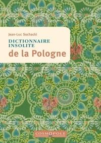 Jean-Luc Sochacki - Dictionnaire insolite de la Pologne.