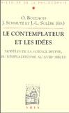 Jean-Luc Solère et Olivier Boulnois - Le contemplateur et les idées. - Modèles de la science divine, du néoplatonisme au XVIIIème siècle.