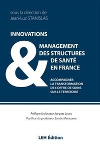 Jean-Luc Stanislas - Innovations & management des structures de santé en France - Accompagner la transformation de l'offre de soins sur le territoire.