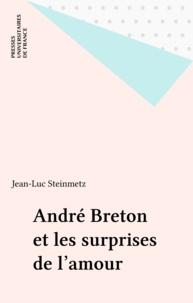 """Jean-Luc Steinmetz - André Breton et les surprises de """"L'amour fou""""."""