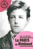 Jean-Luc Steinmetz - Le Paris de Rimbaud.