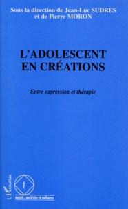 LADOLESCENT EN CREATIONS. Entre expression et thérapie.pdf