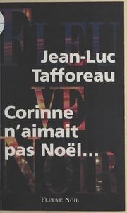 Jean-Luc Tafforeau - Corinne n'aimait pas Noël.