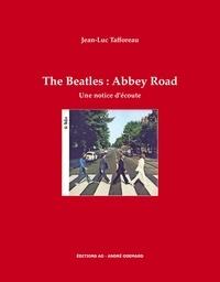 Jean-Luc Tafforeau - The Beatles : Abbey Road - Une notice d'écoute.