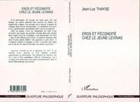 Jean-Luc Thayse - Eros et fécondité chez le jeune Levinas.
